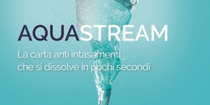 AquaStream, la carta anti intasamenti che si dissolve in pochi secondi